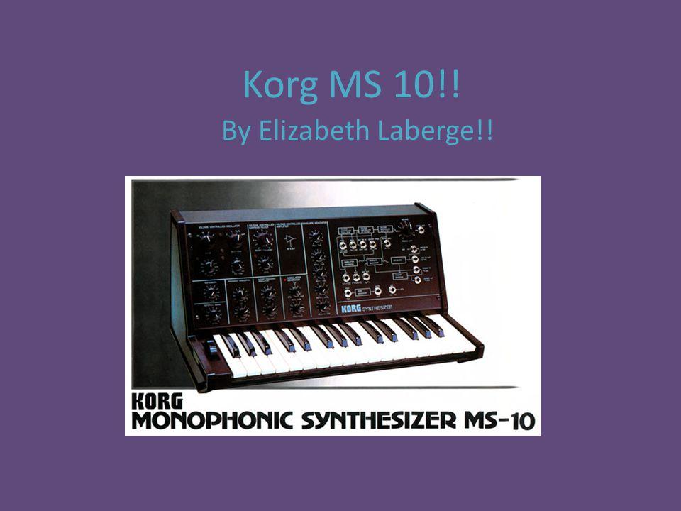 Korg MS 10!! By Elizabeth Laberge!!