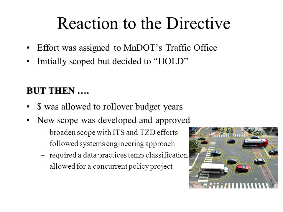 Policy Effort –25 person task force with large data collection effort –Resulted in identifying 2 defining MBUF objectives 1)GENERATE TRANSPORTATION FUNDING 2)PROMOTE EQUALITY AS A USER PAY SYSTEM –Generated 6 recommendation to the DOT Commissioner and a minority opinion.