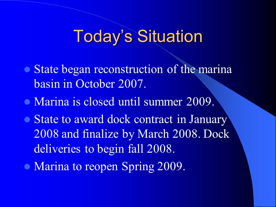 Today's Situation State began reconstruction of the marina basin in October 2007.