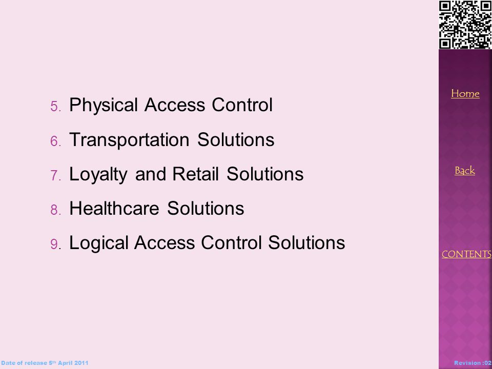 5. Physical Access Control 6. Transportation Solutions 7.