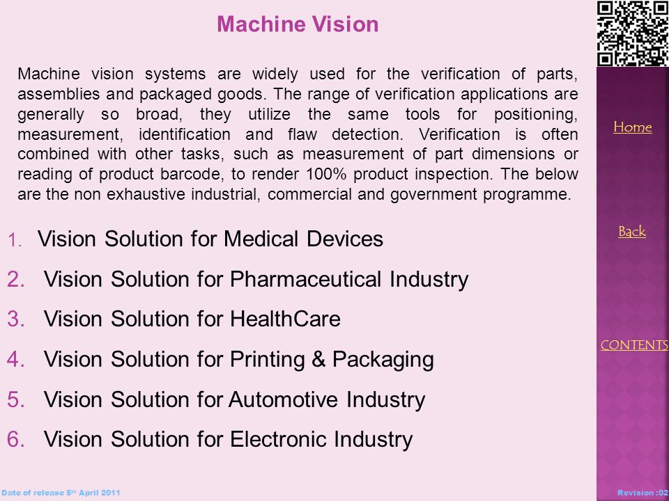 1. Vision Solution for Medical Devices 2. Vision Solution for Pharmaceutical Industry 3.