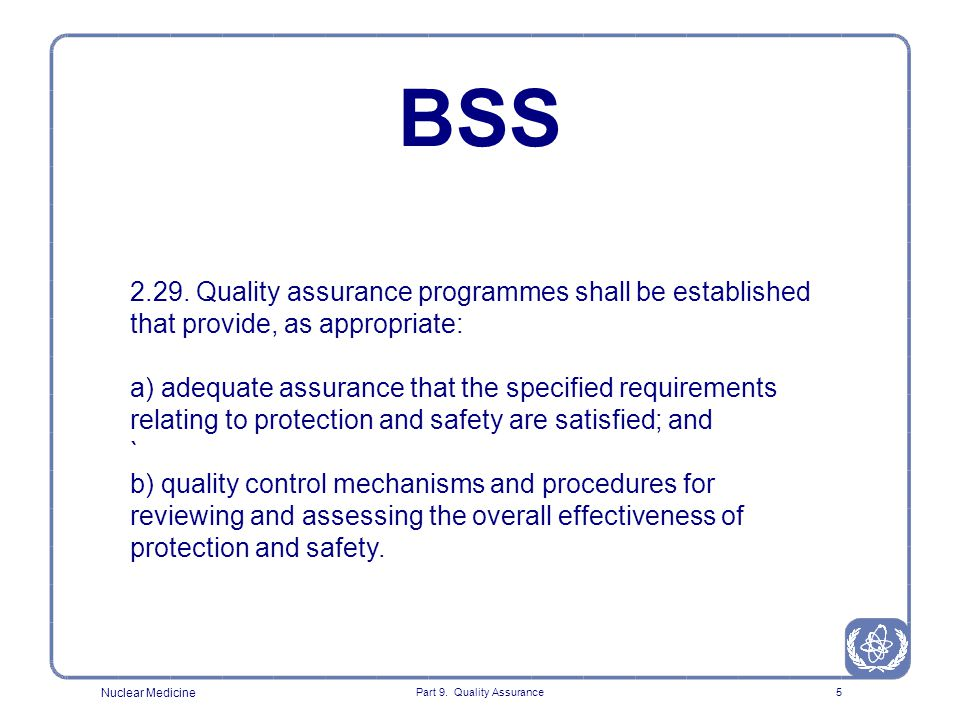 Nuclear Medicine Part 9.Quality Assurance6 Meaning for medical exposure that: II.22.