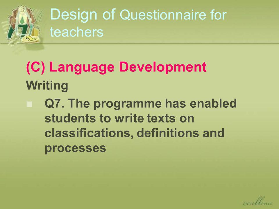 Design of Questionnaire for teachers (C) Language Development Writing Q7.