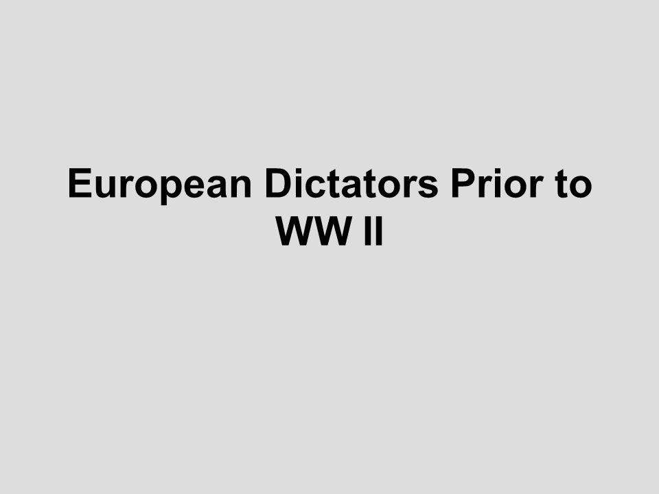 European Dictators Prior to WW II
