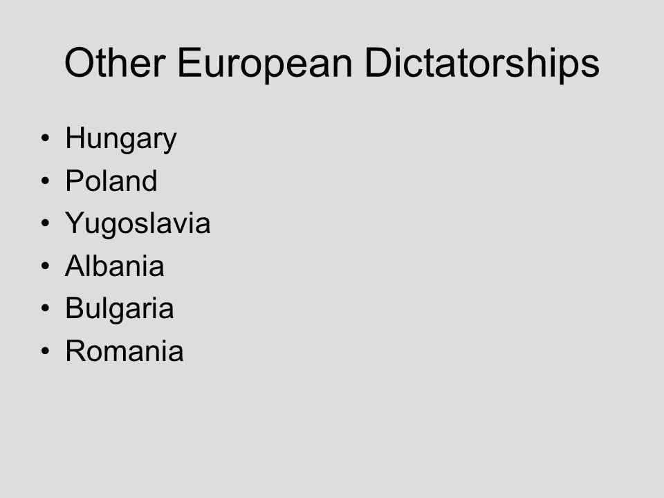 Other European Dictatorships Hungary Poland Yugoslavia Albania Bulgaria Romania