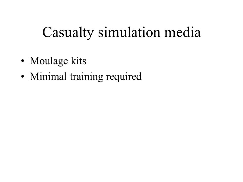 Casualty simulation media Moulage kits Minimal training required