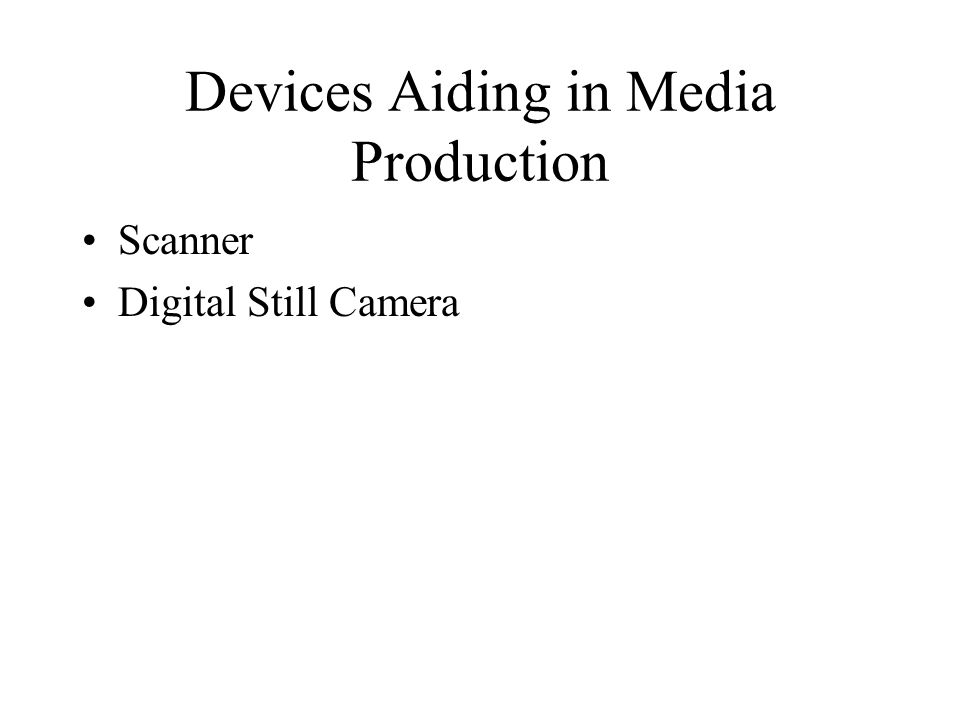 Devices Aiding in Media Production Scanner Digital Still Camera