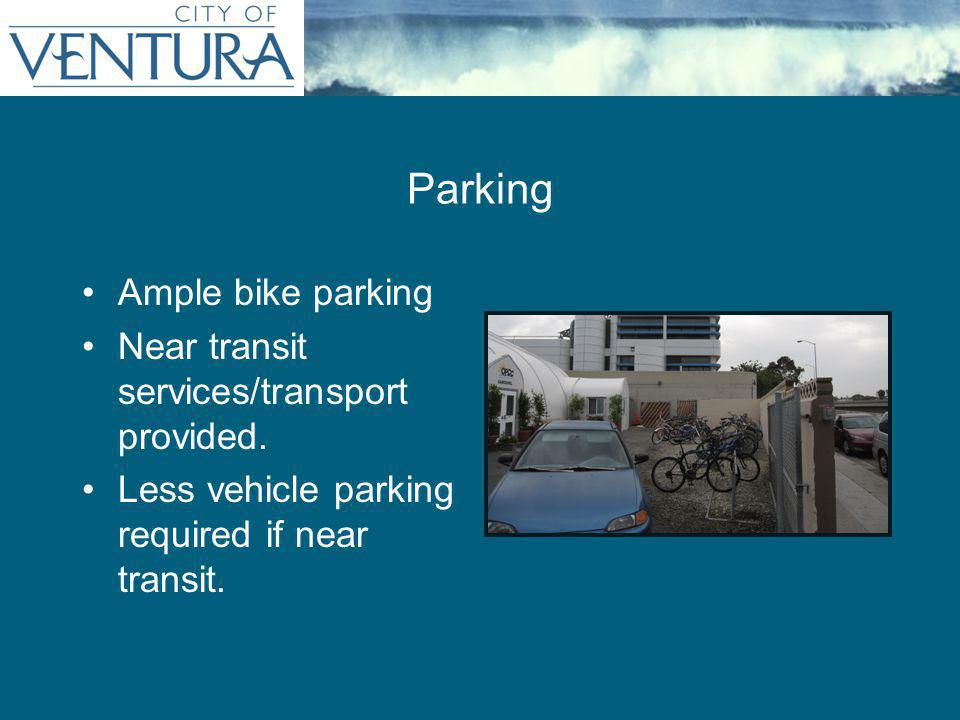 Ample bike parking Near transit services/transport provided.
