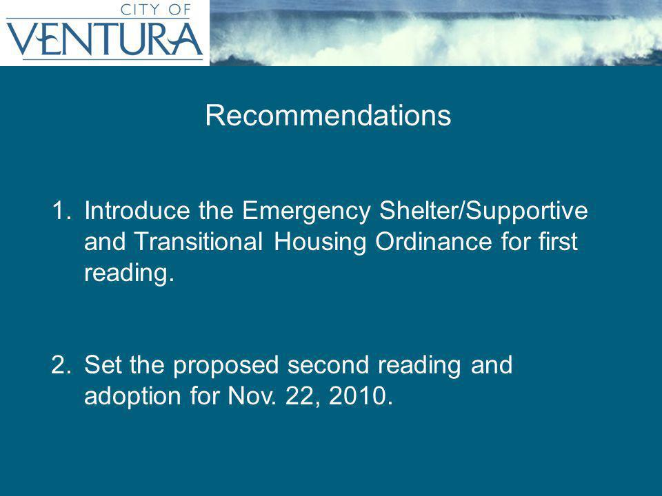 Recommendations 1.Introduce the Emergency Shelter/Supportive and Transitional Housing Ordinance for first reading.