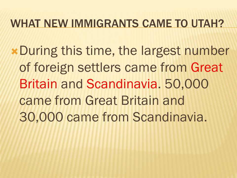WHAT NEW IMMIGRANTS CAME TO UTAH.