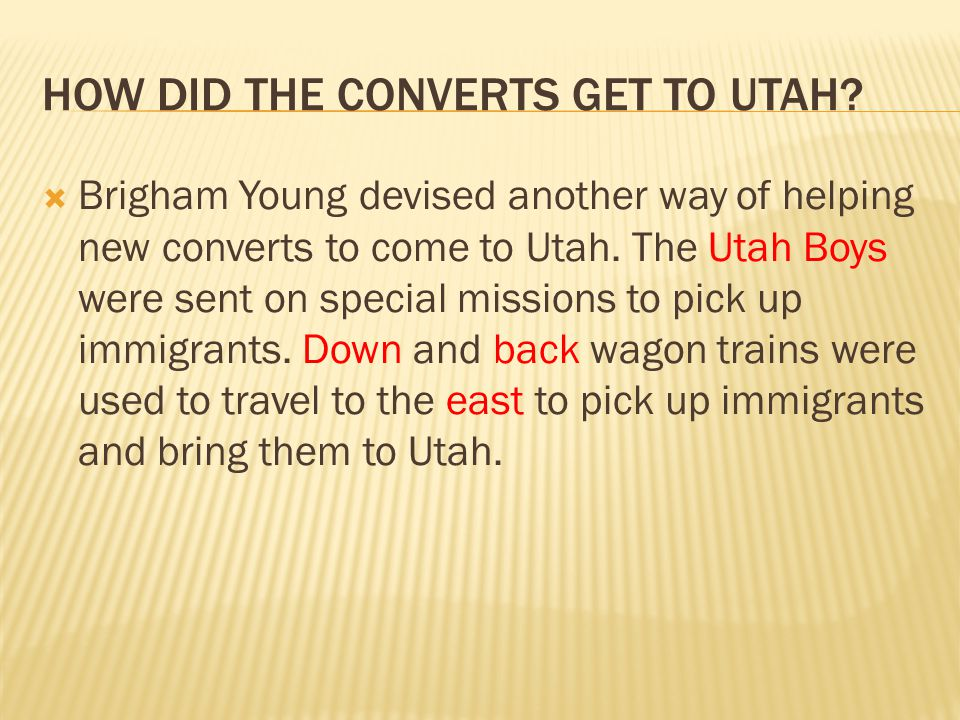 HOW DID THE CONVERTS GET TO UTAH.