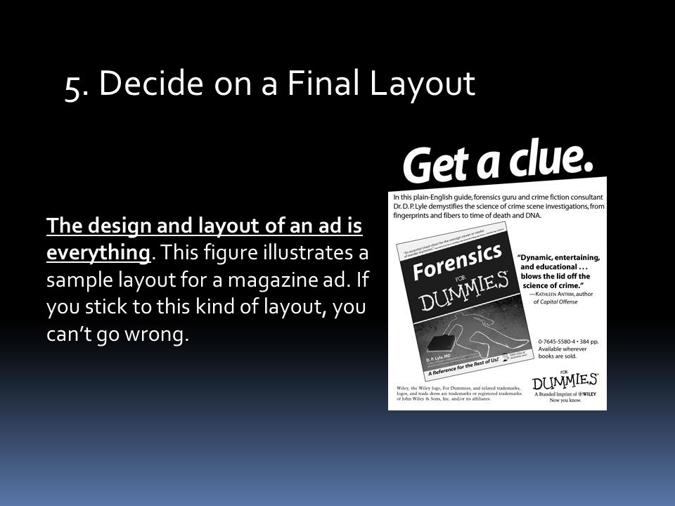 5. Decide on a Final Layout The design and layout of an ad is everything.