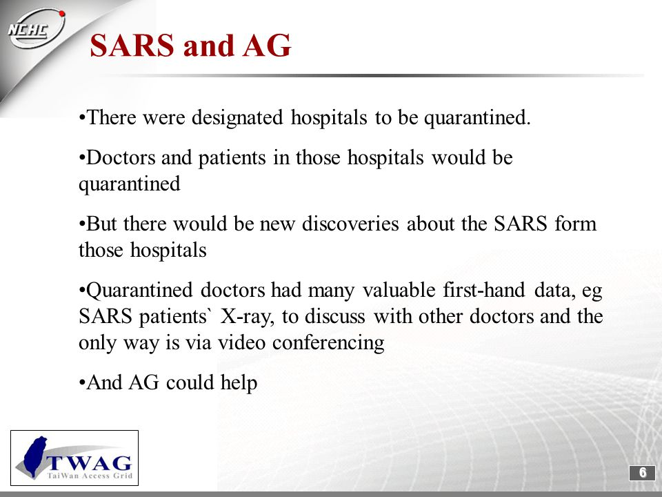 6 SARS and AG There were designated hospitals to be quarantined.