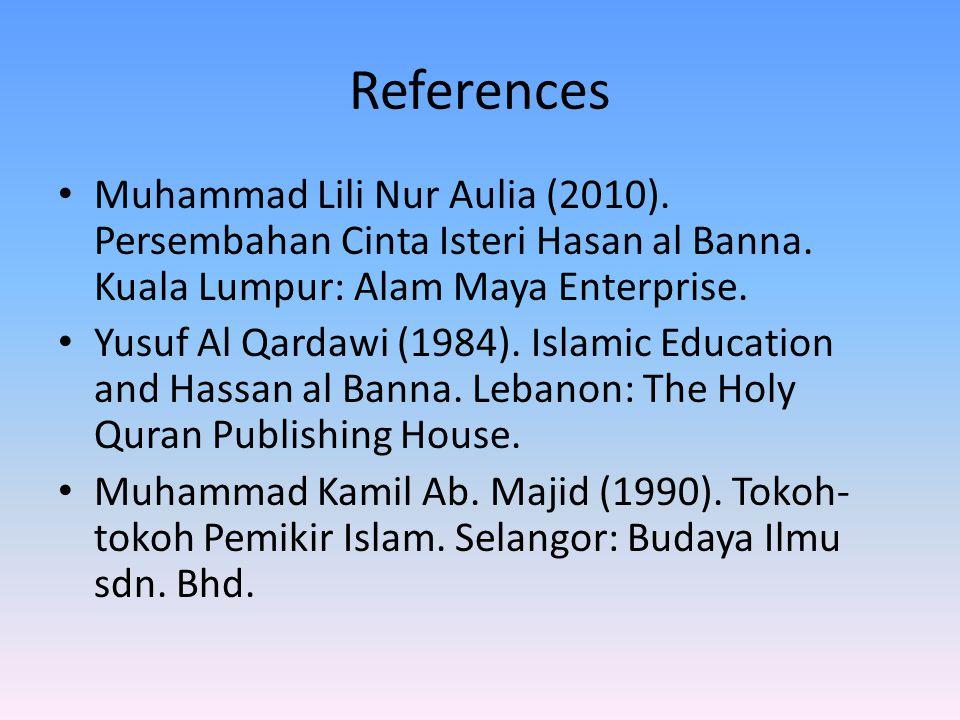 References Muhammad Lili Nur Aulia (2010). Persembahan Cinta Isteri Hasan al Banna.