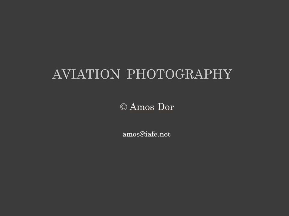 © Amos Dor AVIATION PHOTOGRAPHY