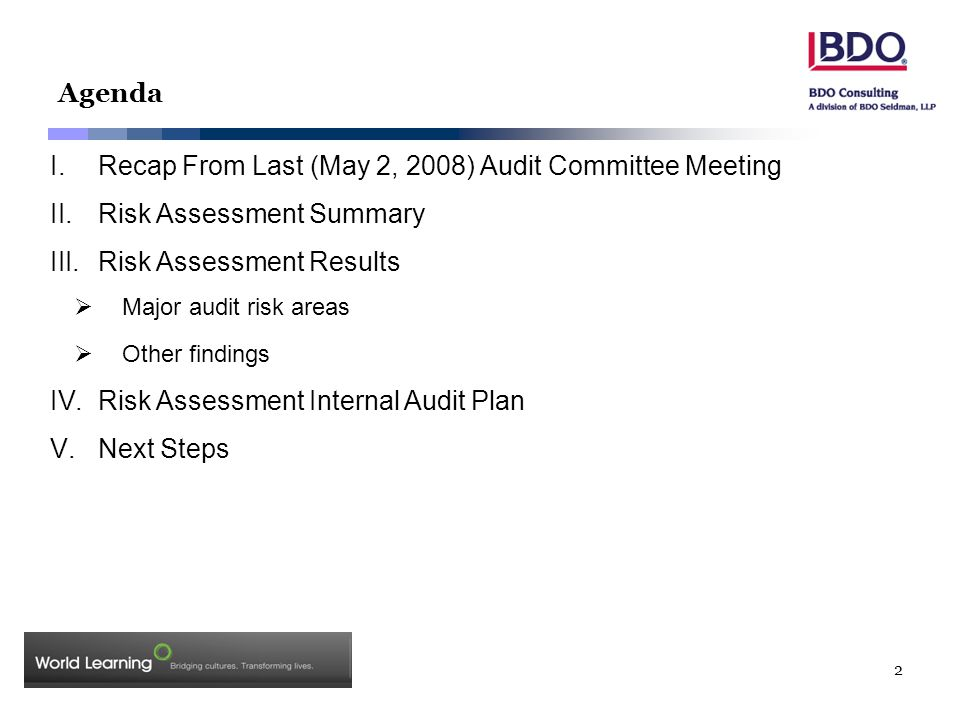 2 Agenda I.Recap From Last (May 2, 2008) Audit Committee Meeting II.Risk Assessment Summary III.Risk Assessment Results  Major audit risk areas  Oth