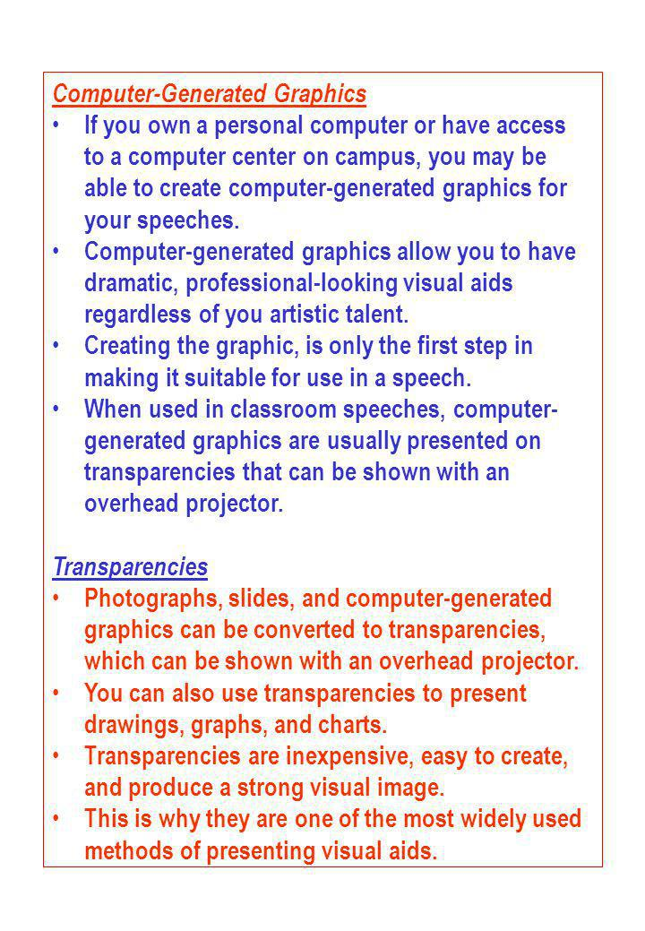 Computer-Generated Graphics If you own a personal computer or have access to a computer center on campus, you may be able to create computer-generated