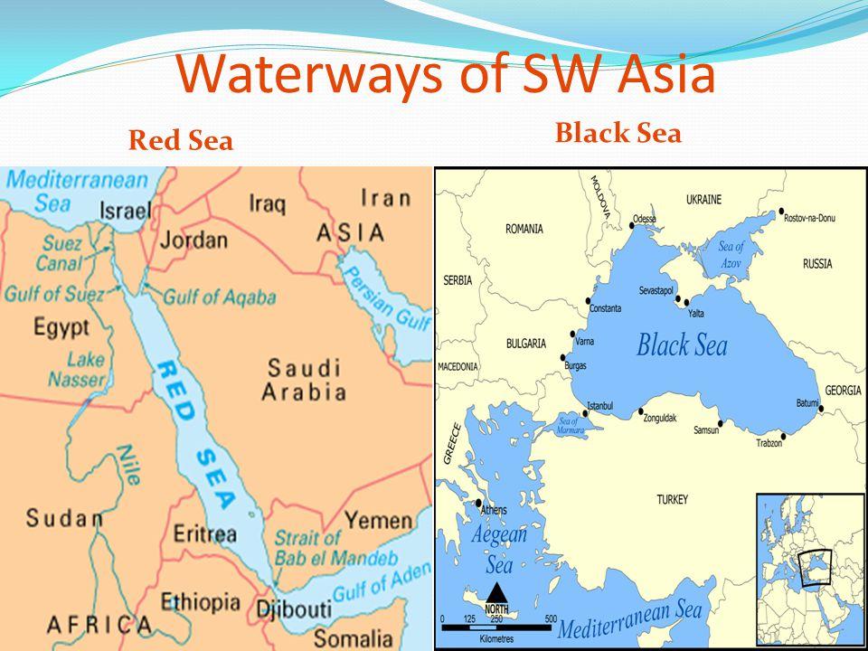 Waterways of SW Asia Dead Sea: so salty you cannot sink Jordan River: natural boundary b/w Israel and Jordan