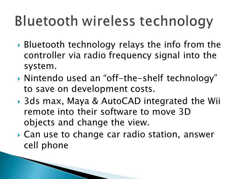  Bluetooth technology relays the info from the controller via radio frequency signal into the system.