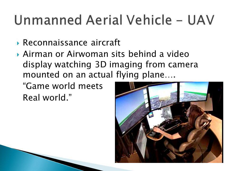  Reconnaissance aircraft  Airman or Airwoman sits behind a video display watching 3D imaging from camera mounted on an actual flying plane….