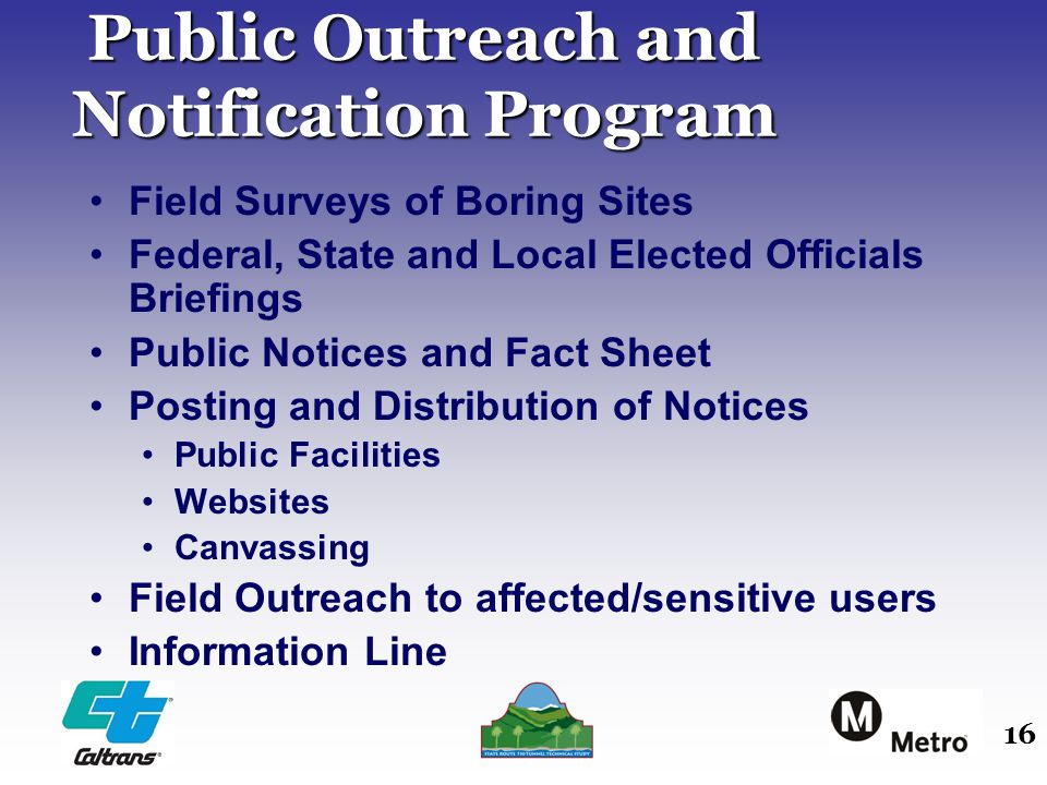 16 Public Outreach and Notification Program Public Outreach and Notification Program Field Surveys of Boring Sites Federal, State and Local Elected Of