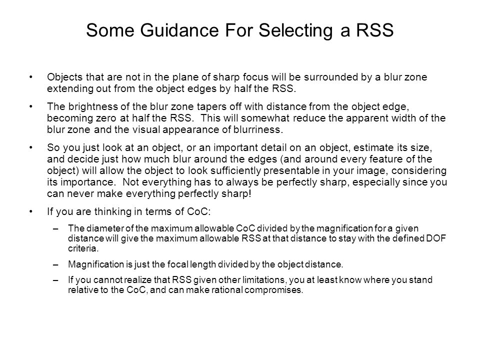 Some Guidance For Selecting a RSS Objects that are not in the plane of sharp focus will be surrounded by a blur zone extending out from the object edg