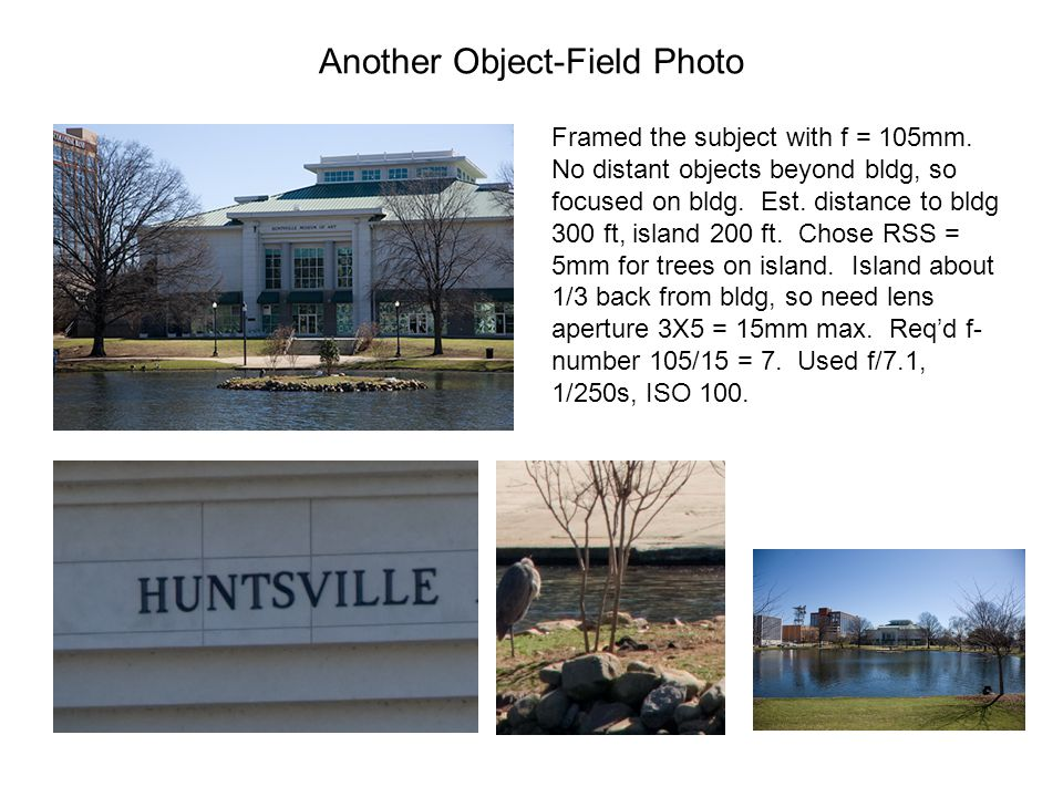 Another Object-Field Photo Framed the subject with f = 105mm. No distant objects beyond bldg, so focused on bldg. Est. distance to bldg 300 ft, island
