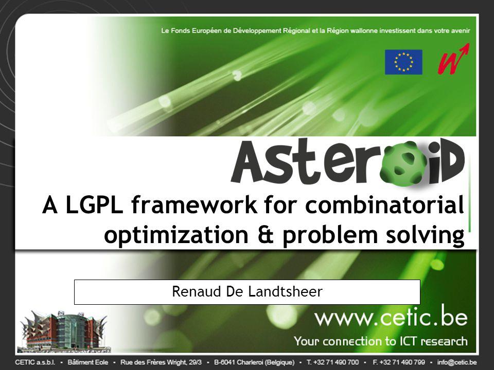 A LGPL framework for combinatorial optimization & problem solving Renaud De Landtsheer