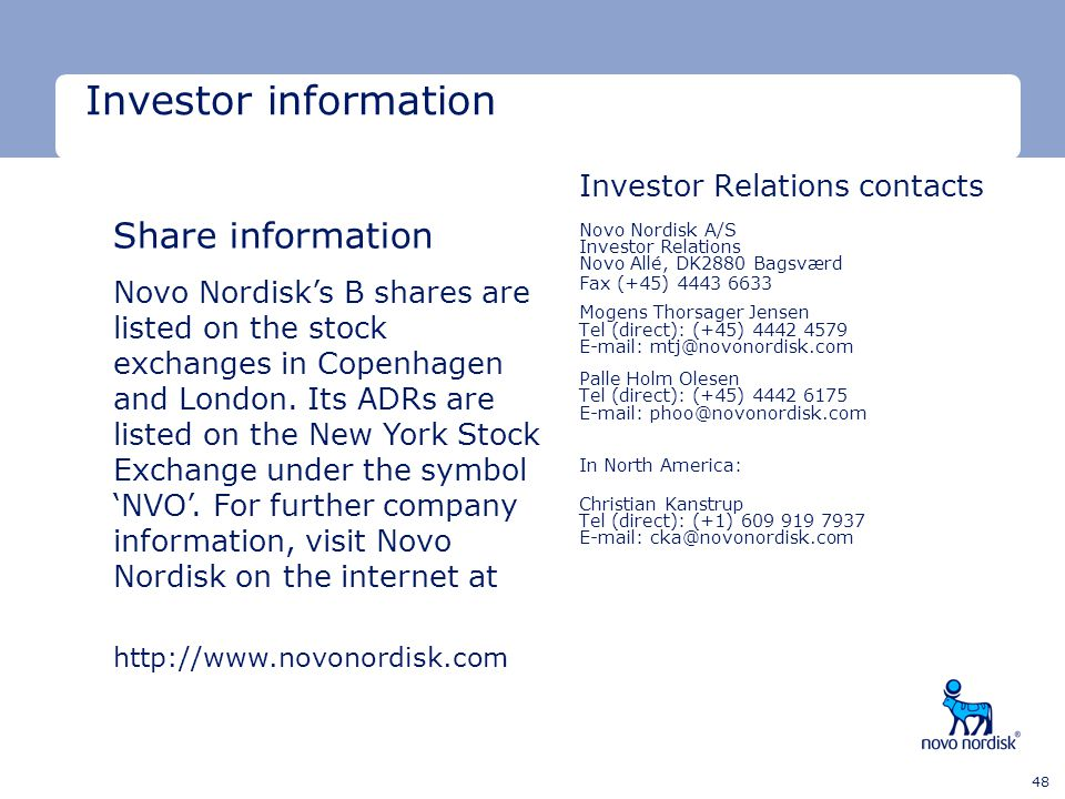 Minimum clear space Minimum clear space Last text line 48 Investor information Investor Relations contacts Novo Nordisk A/S Investor Relations Novo Al