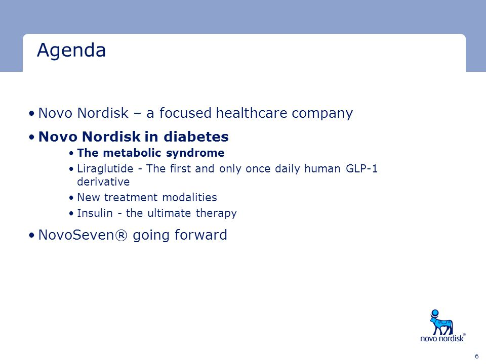 Minimum clear space Minimum clear space Last text line 6 Agenda Novo Nordisk – a focused healthcare company Novo Nordisk in diabetes The metabolic syn
