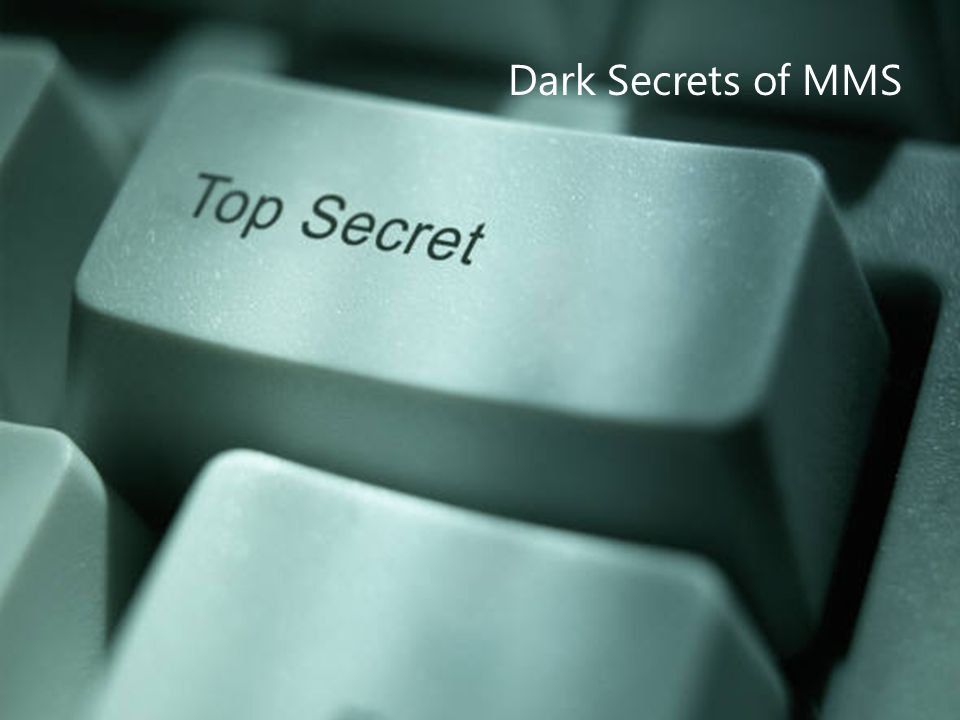 46 ©2011 Quest Software, Inc. All rights reserved.. Dark Secrets of MMS
