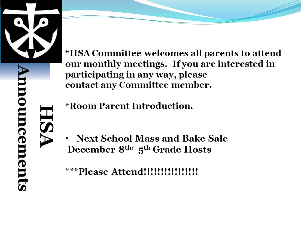 *HSA Committee welcomes all parents to attend our monthly meetings. If you are interested in participating in any way, please contact any Committee me