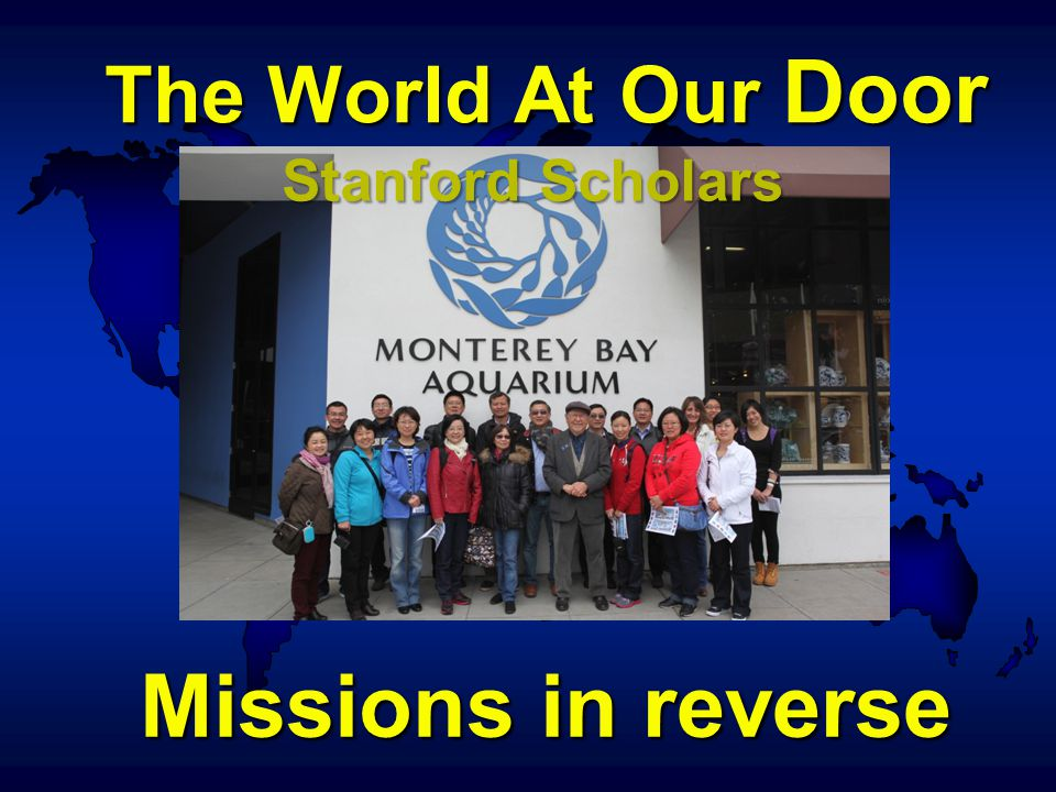 The World At Our Door Missions in reverse Stanford Scholars