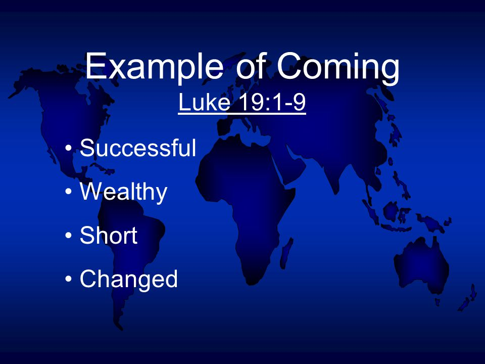 Example of Coming Luke 19:1-9 Successful Wealthy Short Changed