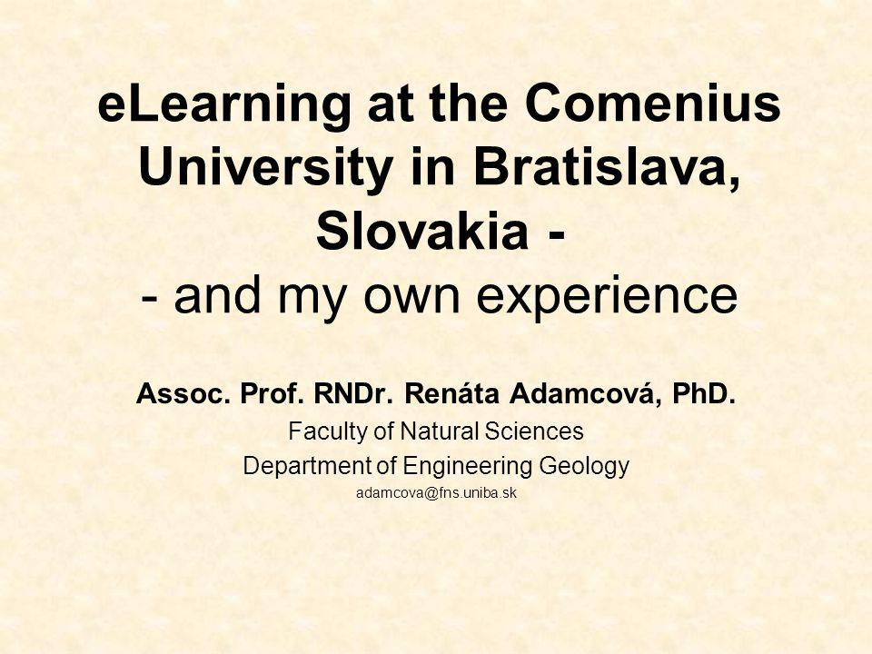 eLearning at the Comenius University in Bratislava, Slovakia - - and my own experience Assoc.