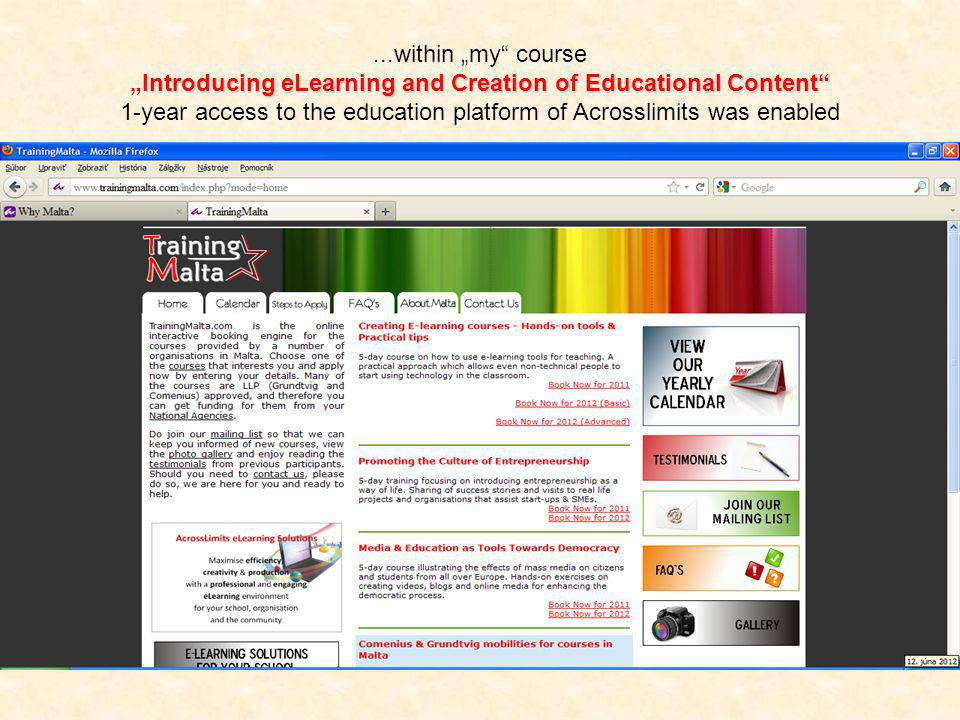 "Introducing eLearning and Creation of Educational Content ...within ""my course ""Introducing eLearning and Creation of Educational Content 1-year access to the education platform of Acrosslimits was enabled"
