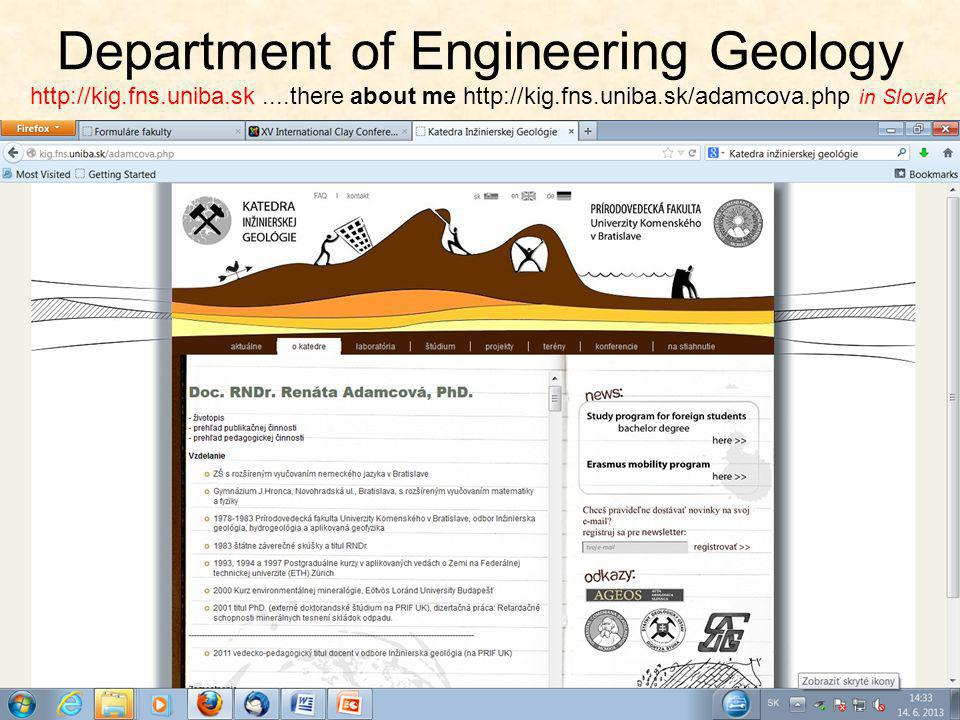 Department of Engineering Geology http://kig.fns.uniba.sk....there about me http://kig.fns.uniba.sk/adamcova.php in Slovak