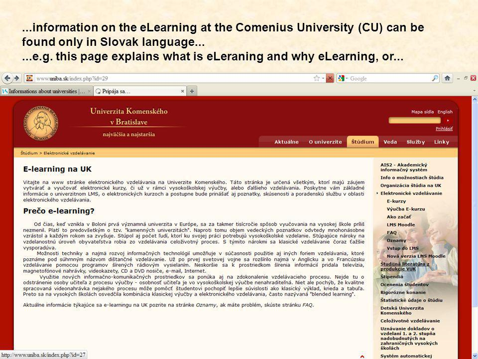 ...information on the eLearning at the Comenius University (CU) can be found only in Slovak language......e.g.