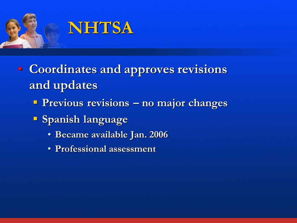 Coordinates and approves revisions and updatesCoordinates and approves revisions and updates  Previous revisions – no major changes  Spanish language Became available Jan.