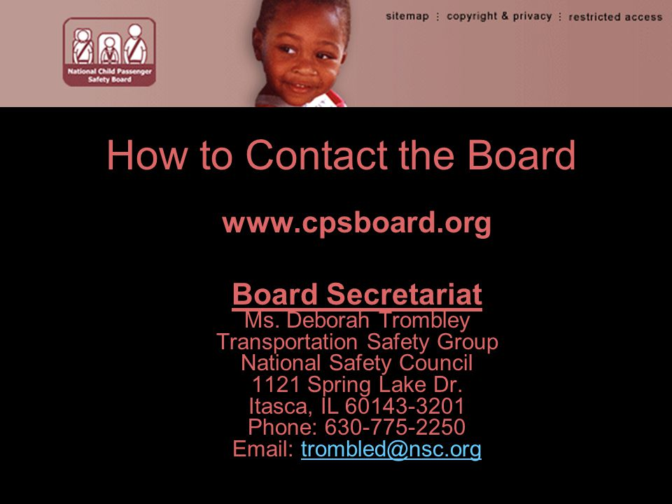 How to Contact the Board www.cpsboard.org Board Secretariat Ms.