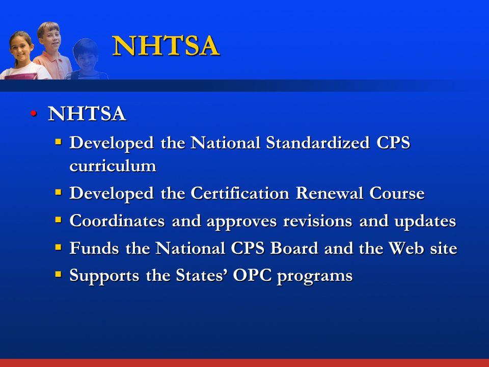 Developed the National Standardized CurriculumDeveloped the National Standardized Curriculum  Late 1990s  Group effort  Work in progress NHTSA