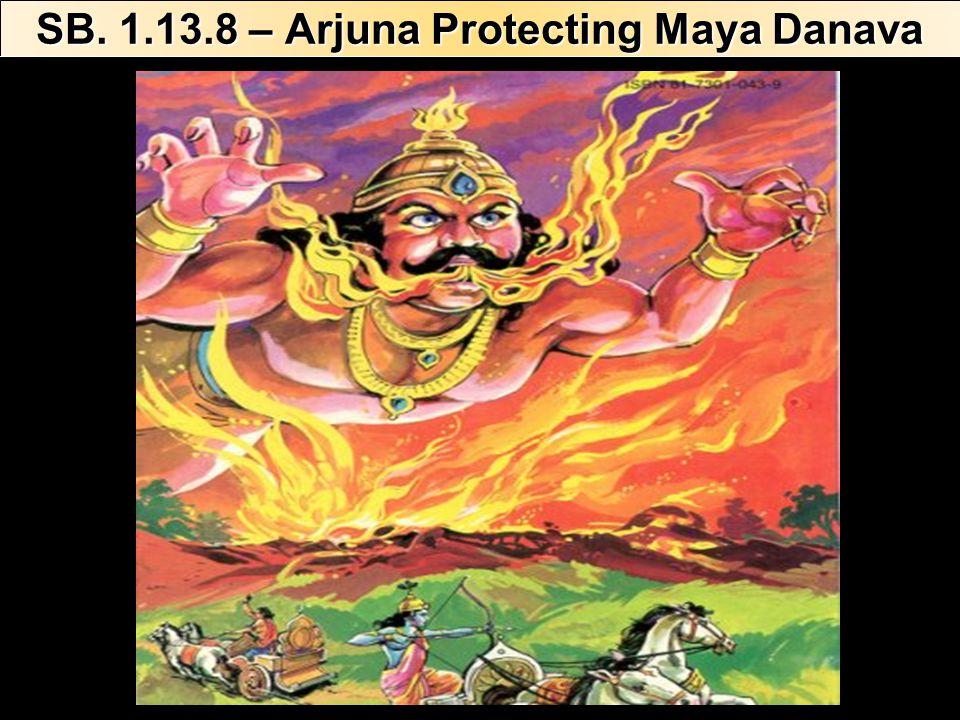 SB. 1.13.8 – Arjuna Protecting Maya Danava