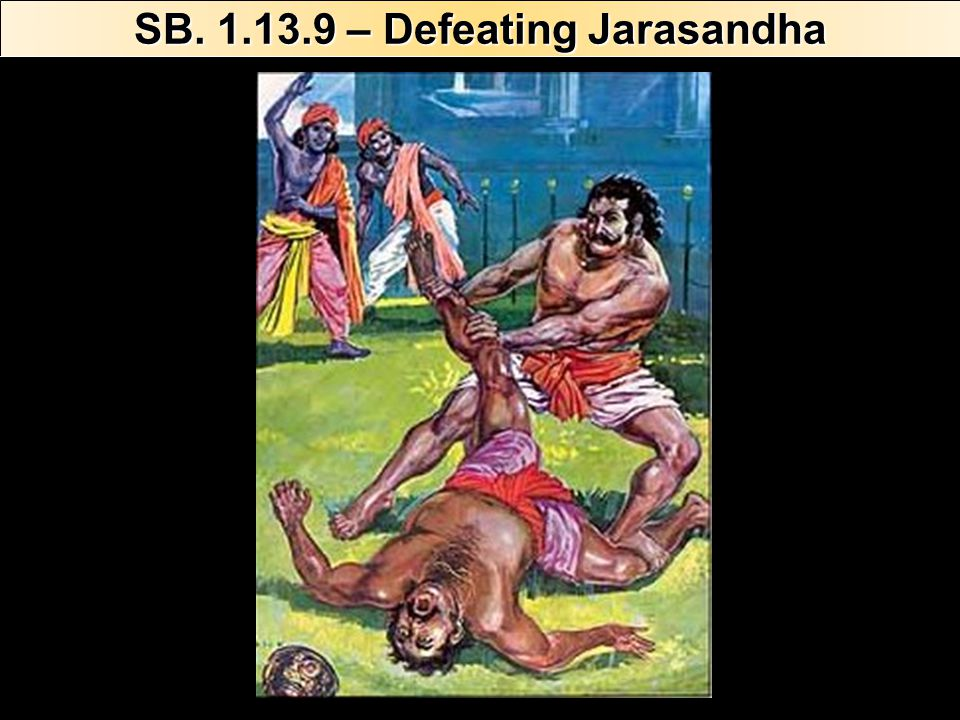 SB – Defeating Jarasandha
