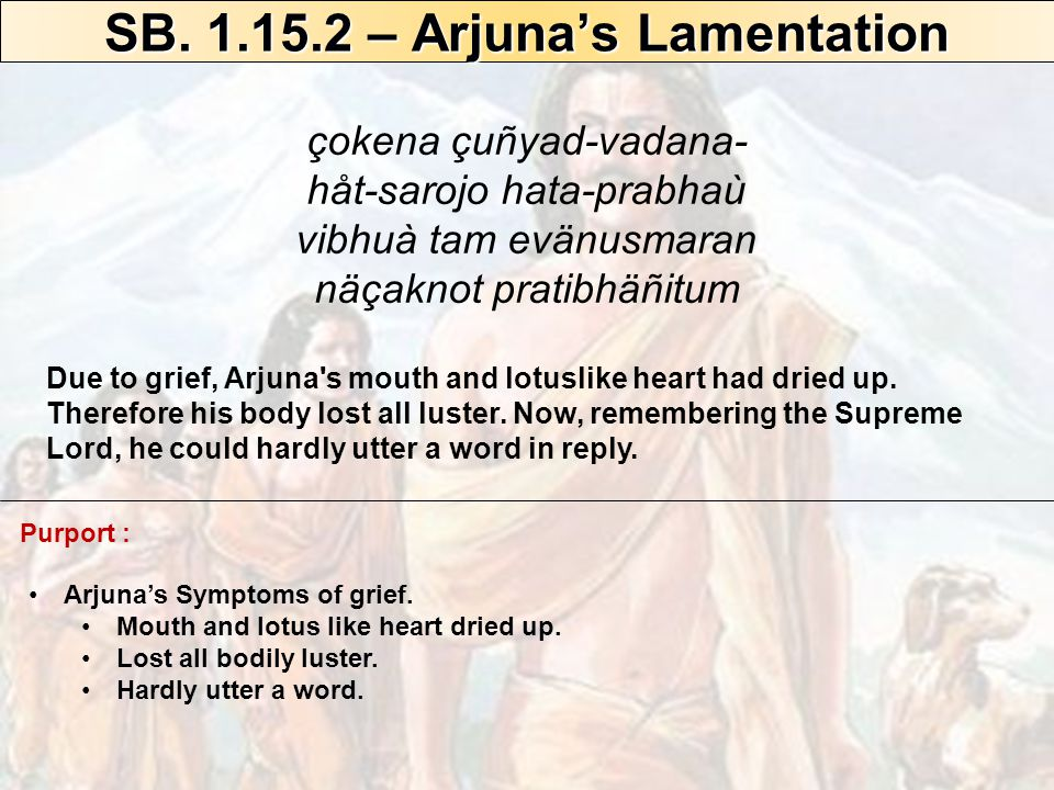 kåcchreëa saàstabhya çucaù päëinämåjya netrayoù parokñeëa samunnaddha- praëayautkaëöhya-kätaraù With great difficulty he checked the tears of grief that smeared his eyes.