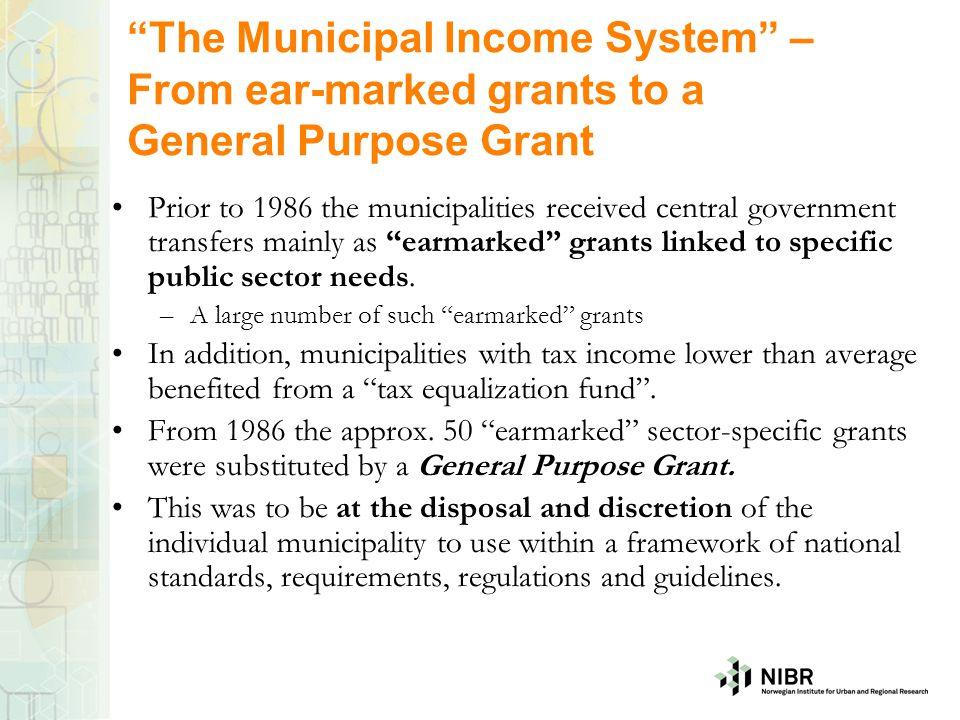 """""""The Municipal Income System"""" – From ear-marked grants to a General Purpose Grant Prior to 1986 the municipalities received central government transfe"""
