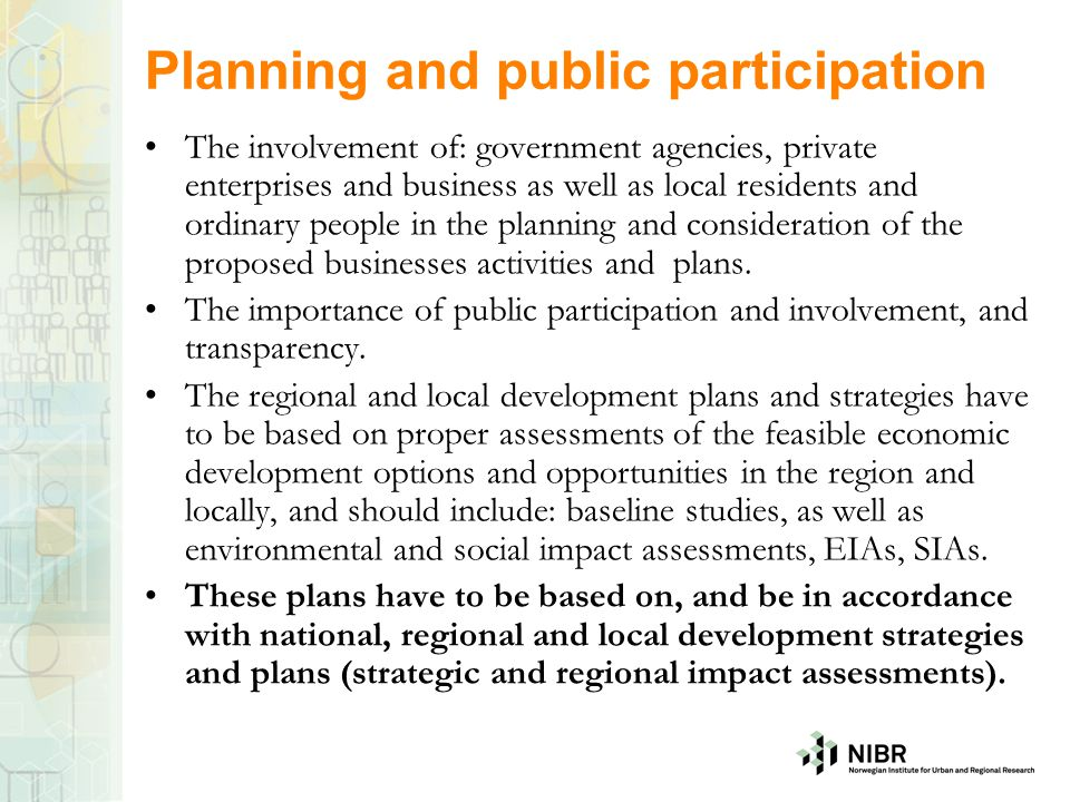 Planning and public participation The involvement of: government agencies, private enterprises and business as well as local residents and ordinary pe