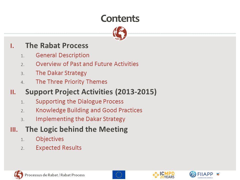 Processus de Rabat / Rabat Process Contents I. The Rabat Process 1. General Description 2. Overview of Past and Future Activities 3. The Dakar Strateg