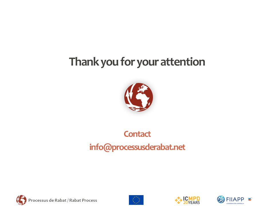 Processus de Rabat / Rabat Process Thank you for your attention Contact info@processusderabat.net