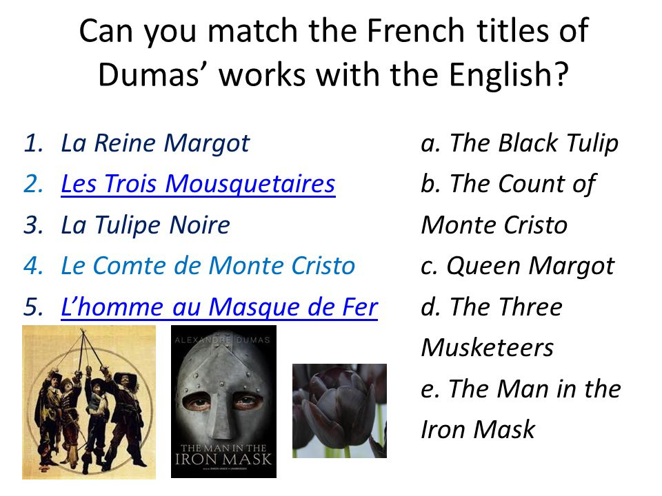 Can you match the French titles of Dumas' works with the English.