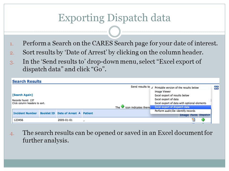 Exporting Dispatch data 1. Perform a Search on the CARES Search page for your date of interest.